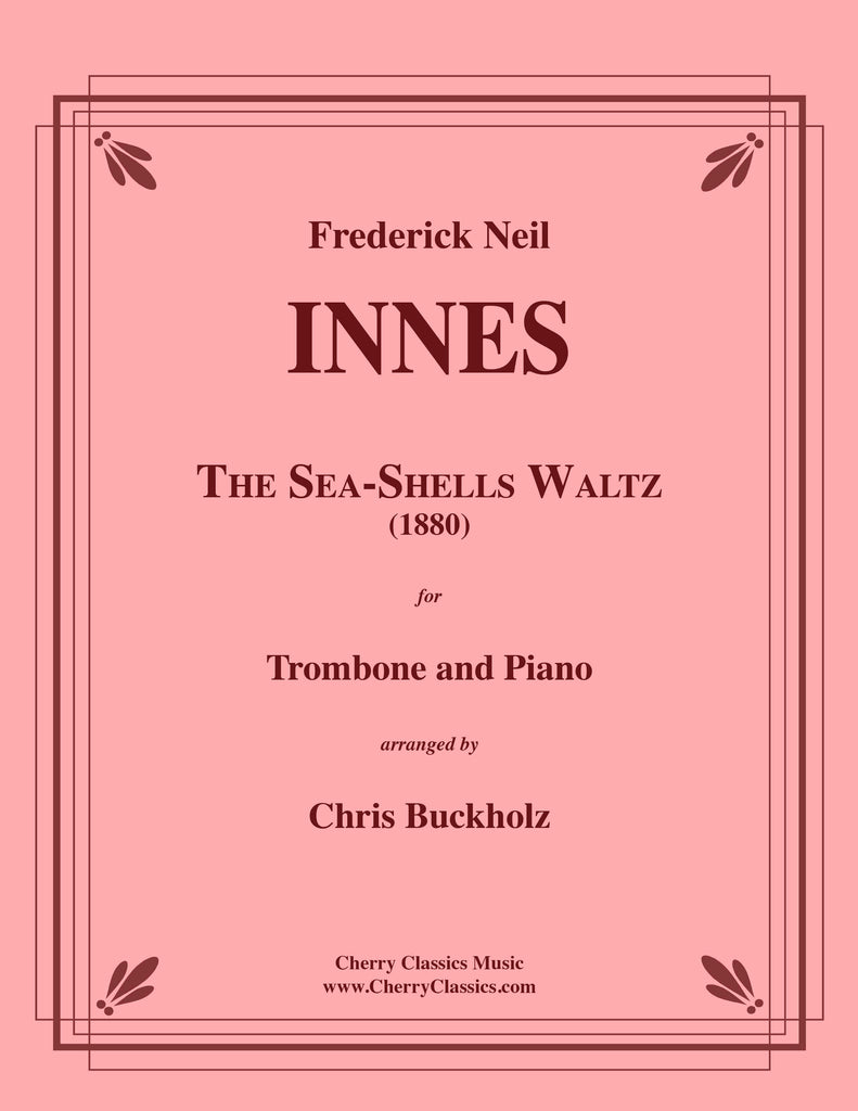 Innes - The Sea-Shells Waltz for Trombone and Piano - Cherry Classics Music