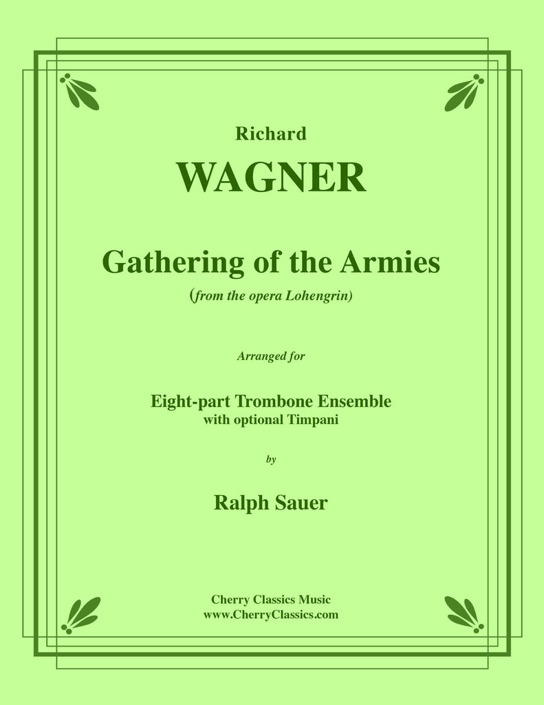 Wagner - Gathering of the Armies from Lohengrin for 8-part Trombone Ensemble & optional Timpani - Cherry Classics Music