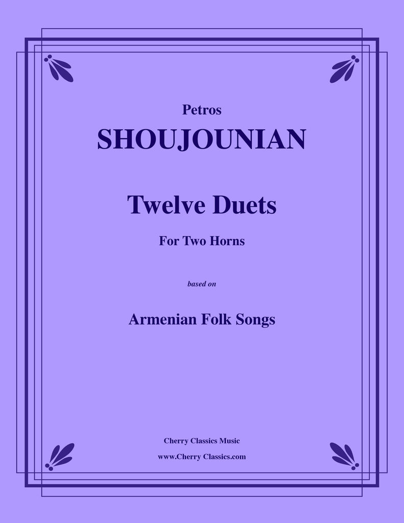 Shoujounian - Twelve Duets for Two Horns based on Armenian Folk Songs - Cherry Classics Music