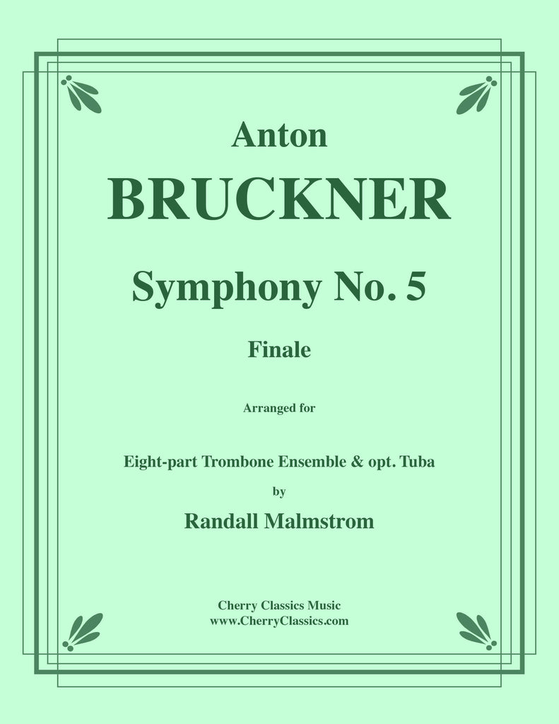 Bruckner - Symphony No. 5 Finale for 8-part Trombone Ensemble - Cherry Classics Music