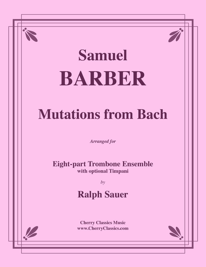 Barber - Mutations from Bach for 8-part Trombone Ensemble and opt. Timpani - Cherry Classics Music