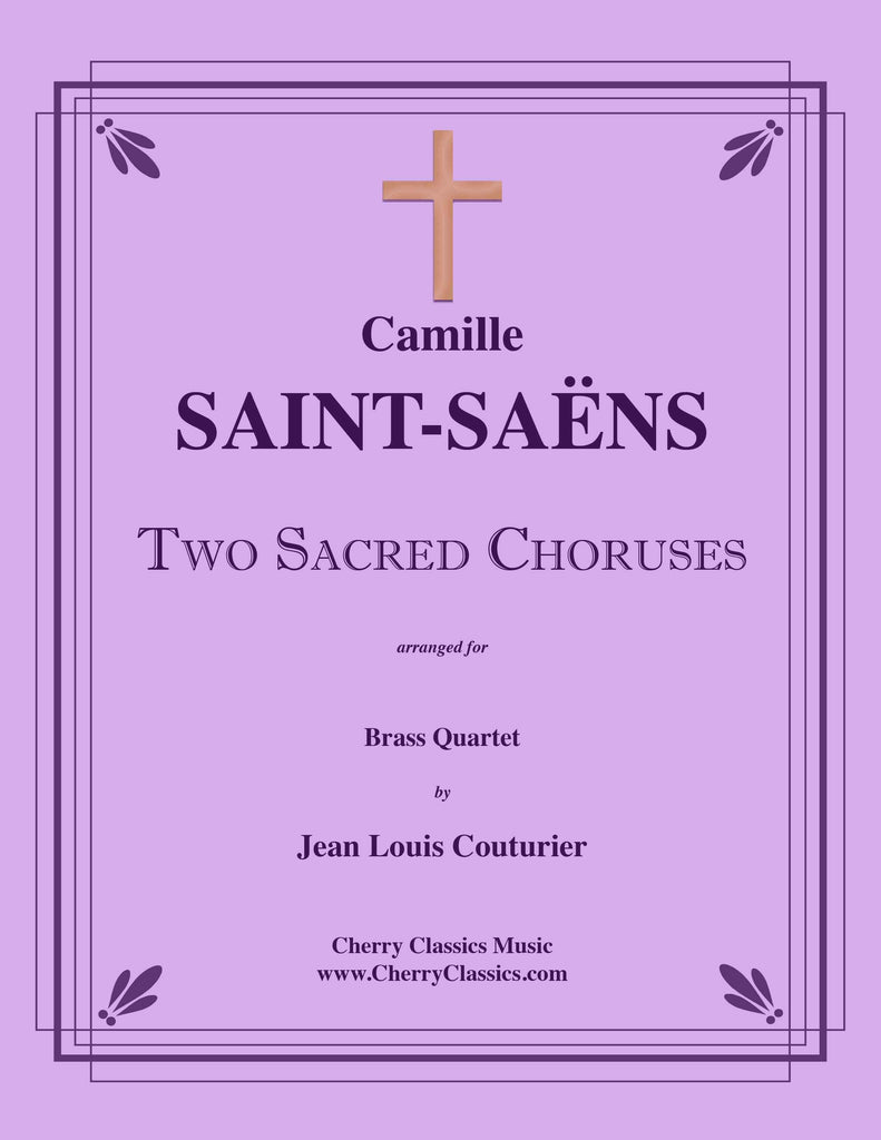 Saint-Saens - Two Sacred Choruses for Brass Quartet - Cherry Classics Music
