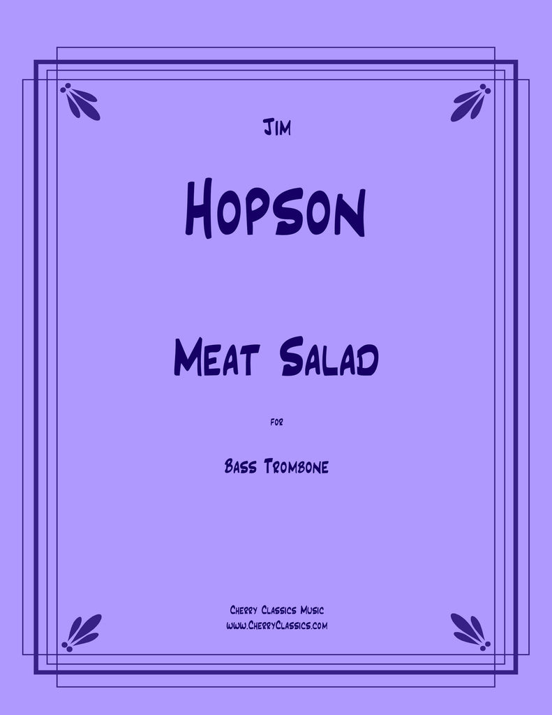 Hopson - Meat Salad for Bass Trombone - Cherry Classics Music
