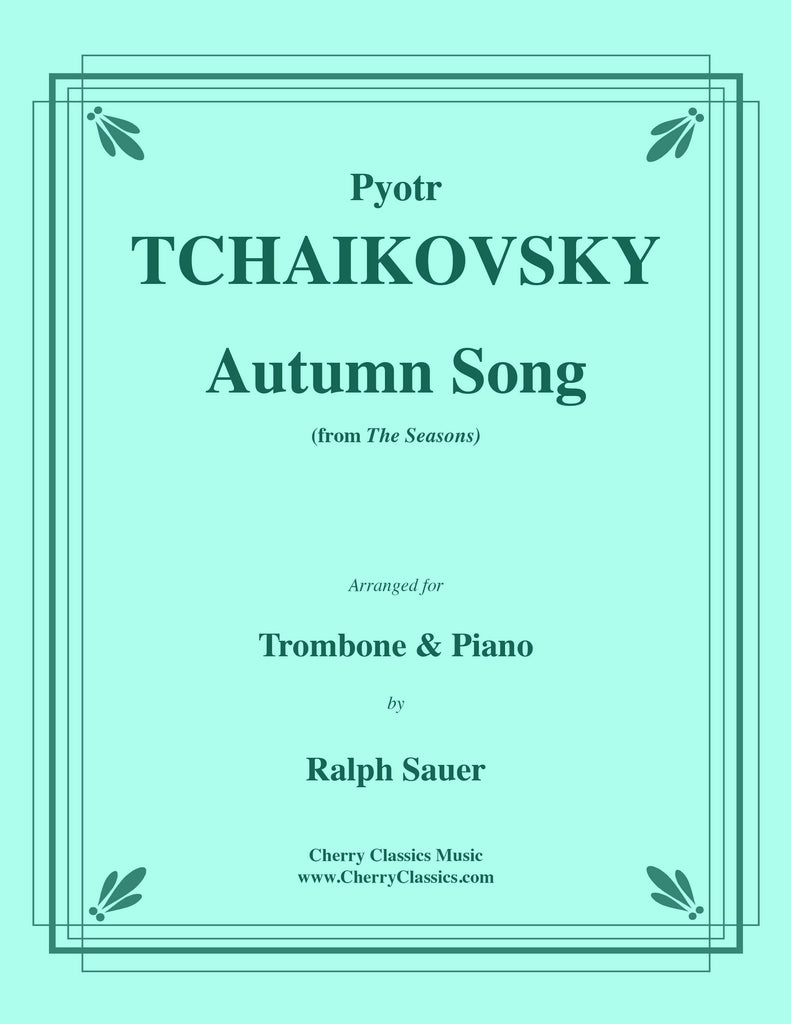 Tchaikovsky - Autumn Song from the Seasons for Trombone and Piano - Cherry Classics Music