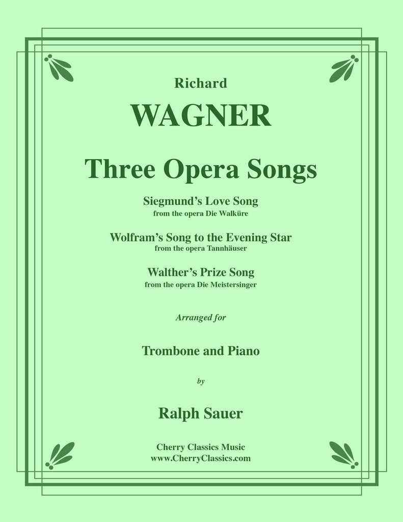 Wagner - Three Opera Songs for Trombone and Piano - Cherry Classics Music