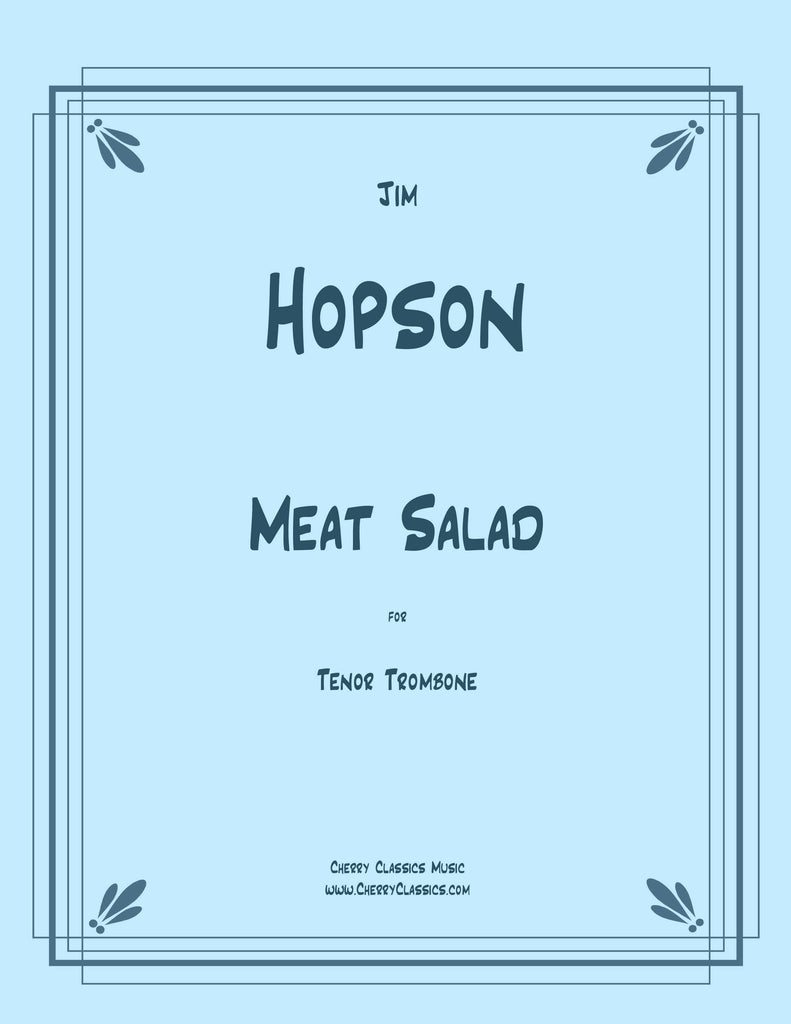 Hopson - Meat Salad for Tenor Trombone - Cherry Classics Music