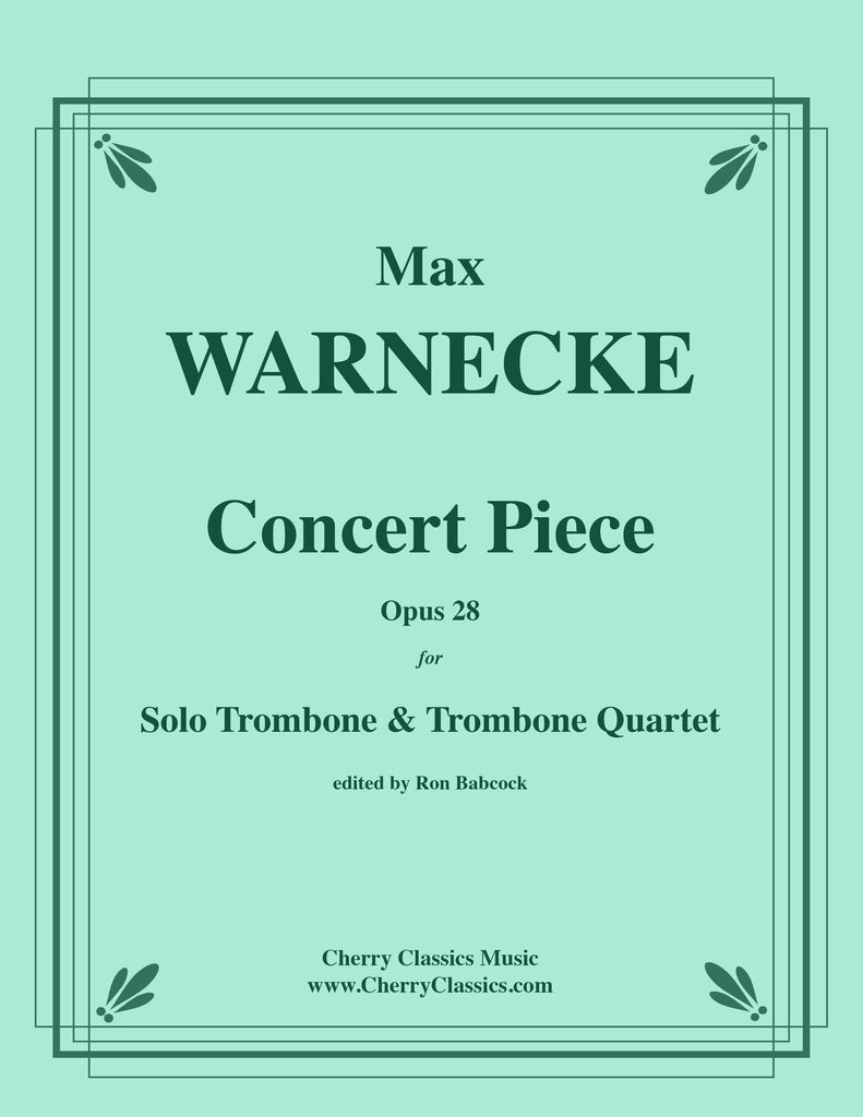 Warnecke - Concert Piece, Opus 28 for Solo Trombone and Trombone Quartet - Cherry Classics Music