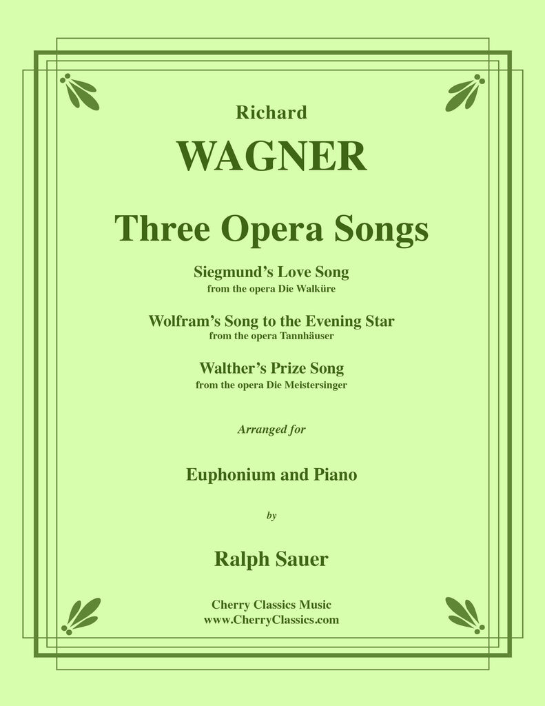 Wagner - Three Opera Songs for Euphonium and Piano - Cherry Classics Music