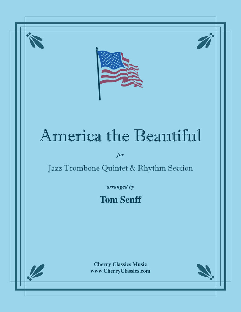 Ward - America the Beautiful for Jazz Trombone Quintet and Rhythm Section - Cherry Classics Music