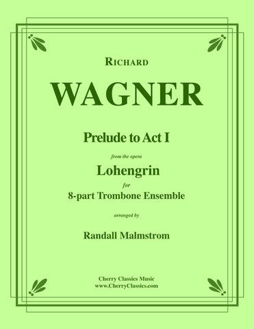 Wagner - Prelude to Act Three from Die Meistersinger for 8-part Trombone Ensemble