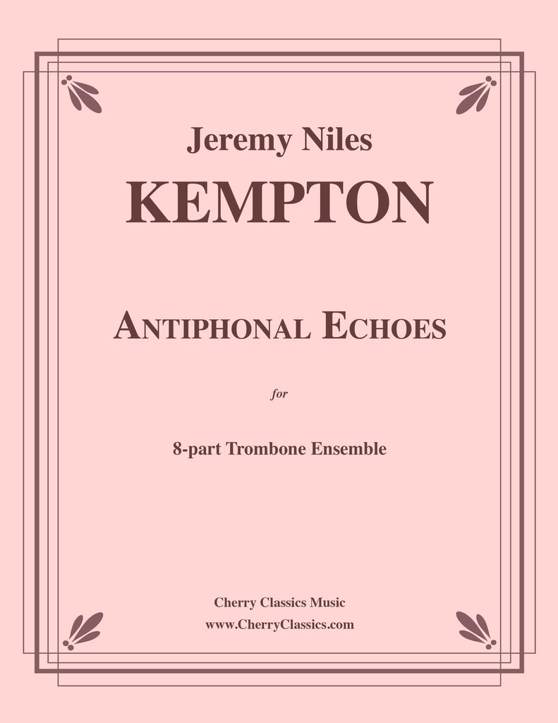 Kempton - Antiphonal Echoes for 8-part Trombone Ensemble - Cherry Classics Music