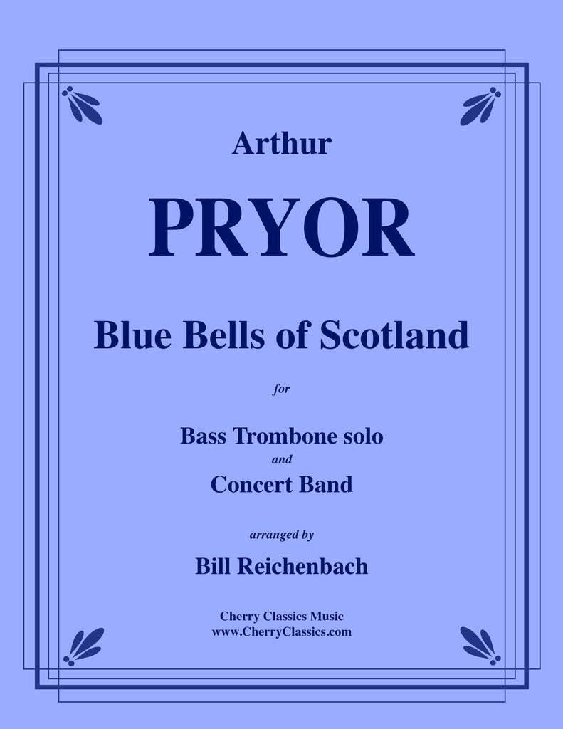 Pryor - Blue Bells of Scotland for Bass Trombone solo and Concert Band - Cherry Classics Music
