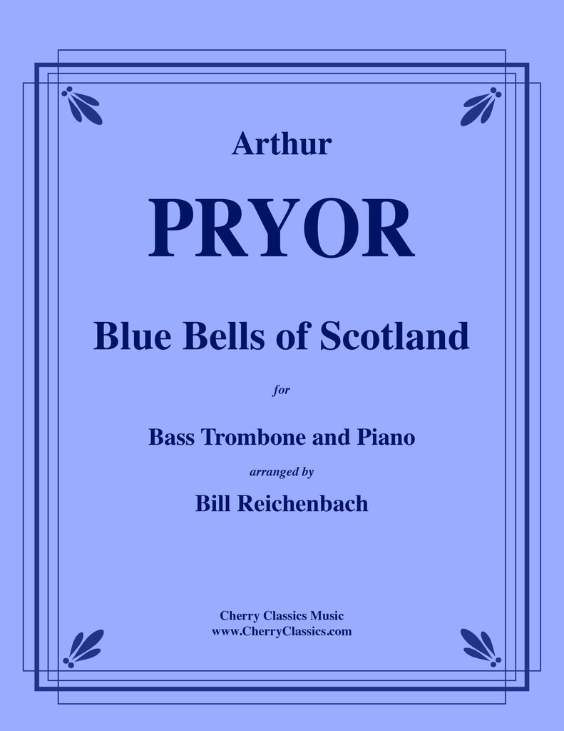 Pryor - Blue Bells of Scotland for Bass Trombone and Piano - Cherry Classics Music