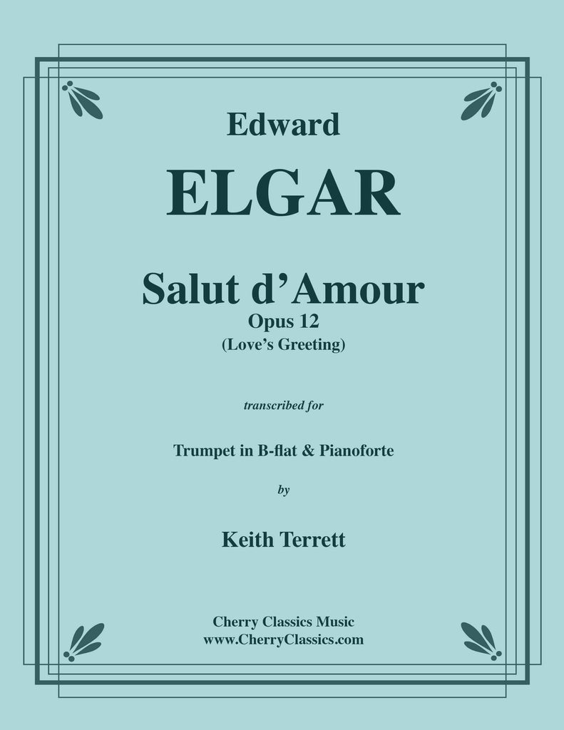 Elgar - Salut d-Amour, Op. 12 for Trumpet in B-flat and Pianoforte - Cherry Classics Music