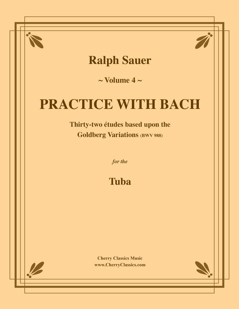 Sauer - Practice With Bach for the Tuba, Volume IV - Cherry Classics Music
