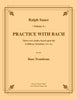 Sauer - Practice With Bach for the Bass Trombone, Volume IV - Cherry Classics Music