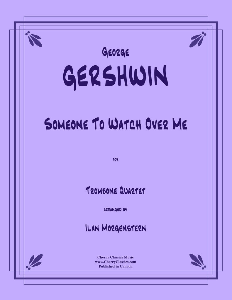 Gershwin - Someone To Watch Over Me for Trombone Quartet - Cherry Classics Music