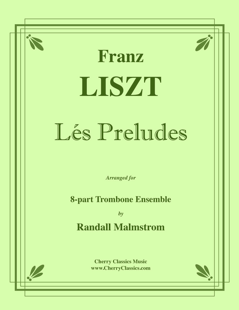 Liszt - Les Preludes for 8-part Trombone Ensemble - Cherry Classics Music