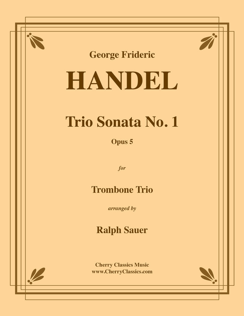 Handel - Trio Sonata No. 1 Op. 5 for Trombone Trio - Cherry Classics Music