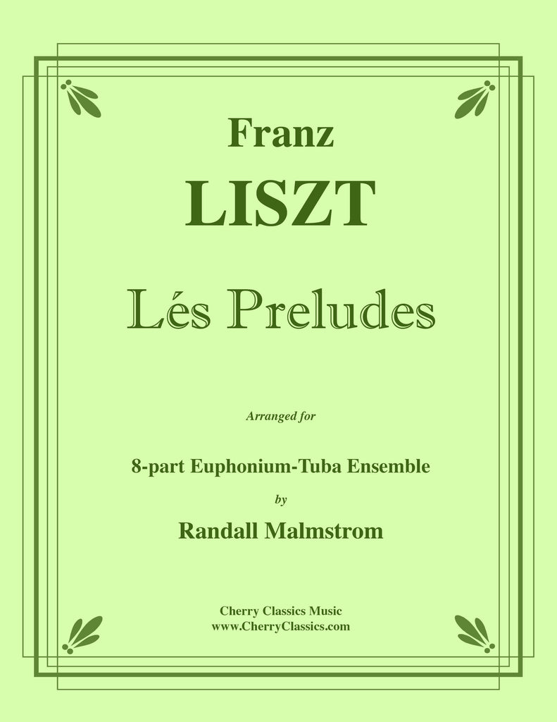 Liszt - Les Preludes for 8-part Euphonium-Tuba Ensemble - Cherry Classics Music