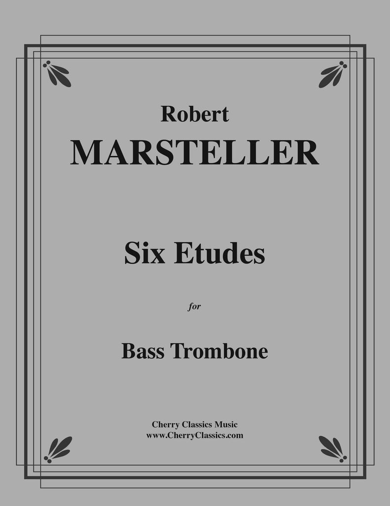Marsteller - Six Etudes for Bass Trombone