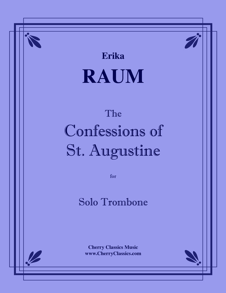Raumerika - The Confessions of St. Augustine for Solo Trombone