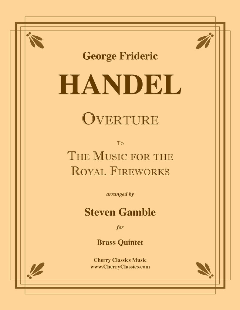 Handel - Overture to The Music for the Royal Fireworks for Brass Quintet