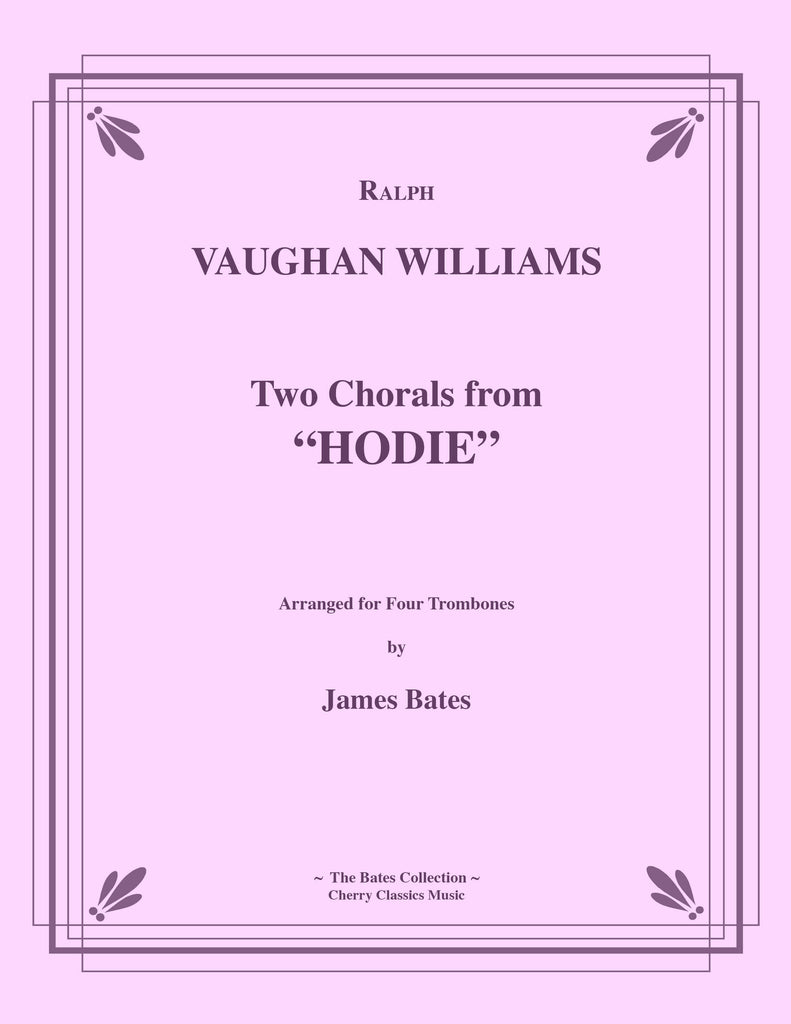Vaughan Williams - Two Chorals from Hodie for Four Trombones