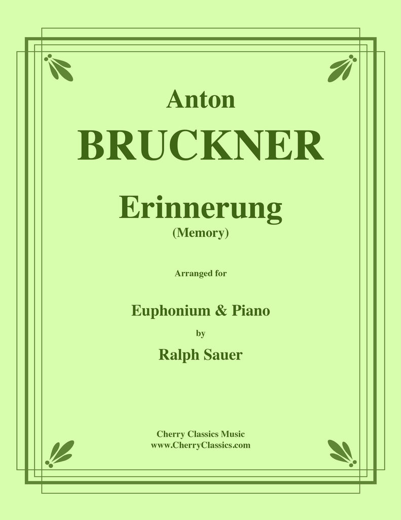 Bruckner - Erinnerung (Memory) for Euphonium and Piano