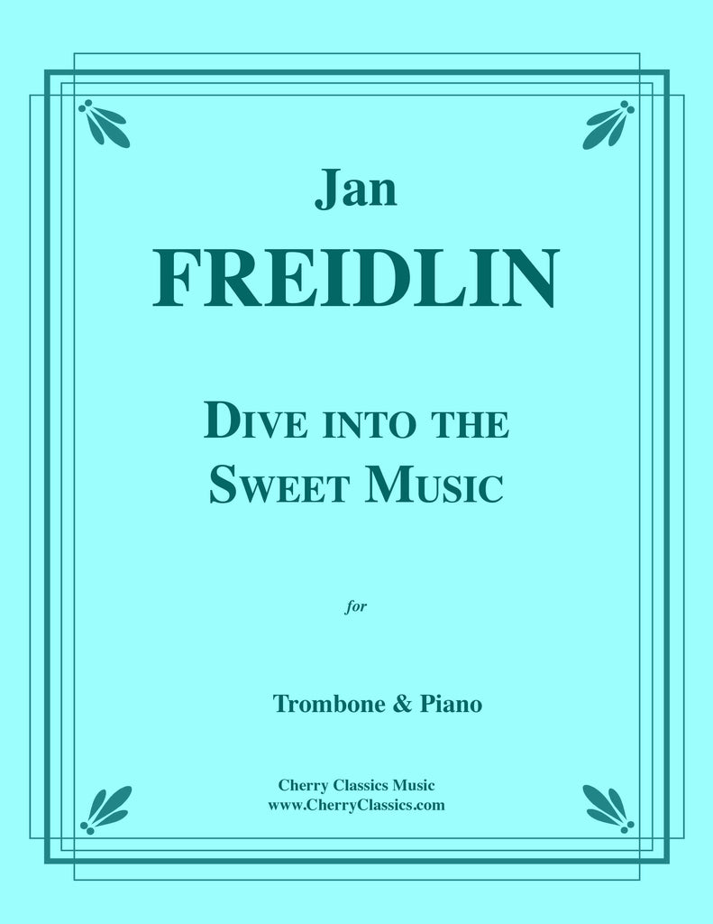 Freidlin - Dive Into The Sweet Music for Trombone Piano - Cherry Classics Music