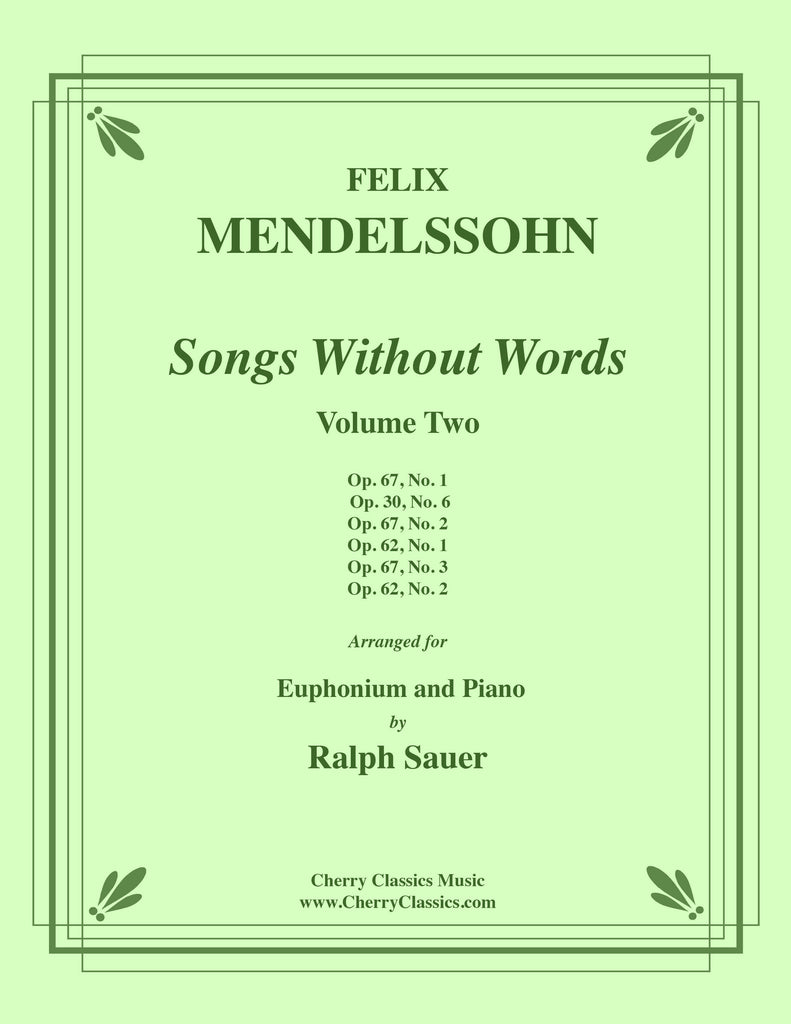 Mendelssohn - Songs Without Words, Volume Two for Euphonium and Piano