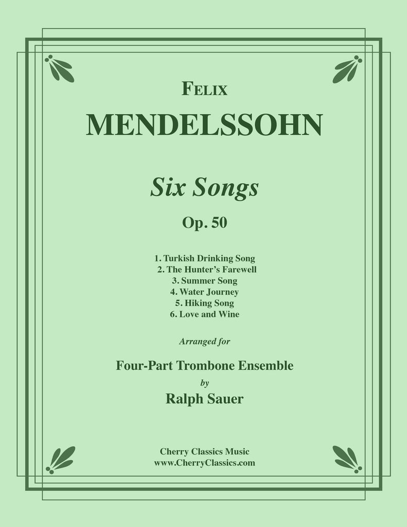 Mendelssohn - Six Songs, Op. 50 for 4-part Trombone Ensemble