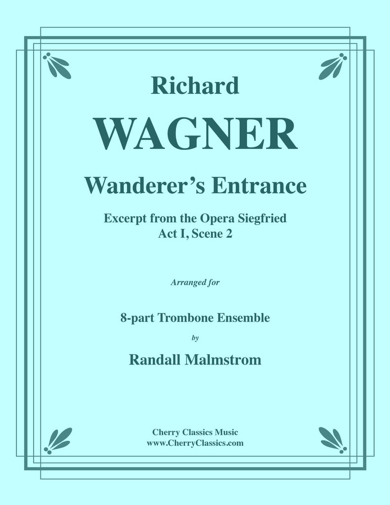 Wagner - Wanderer's Entrance, Excerpt from Act I, Scene 2 of Siegfried for 8-part Trombone  Ensemble