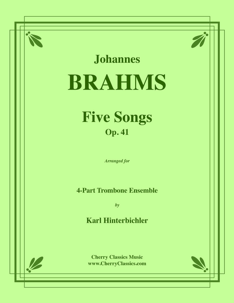 Brahms - Five Songs, Op. 41 for 4-part Trombone Ensemble