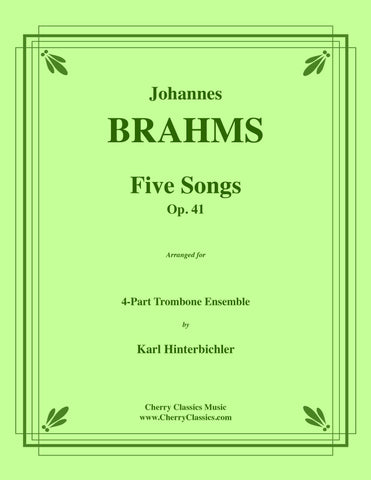 Brahms - Five Secular Songs for Four Trombones
