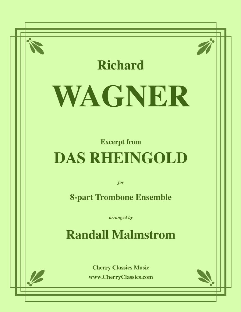 Wagner - Excerpts from Das Rheingold for 8-part Trombone Ensemble