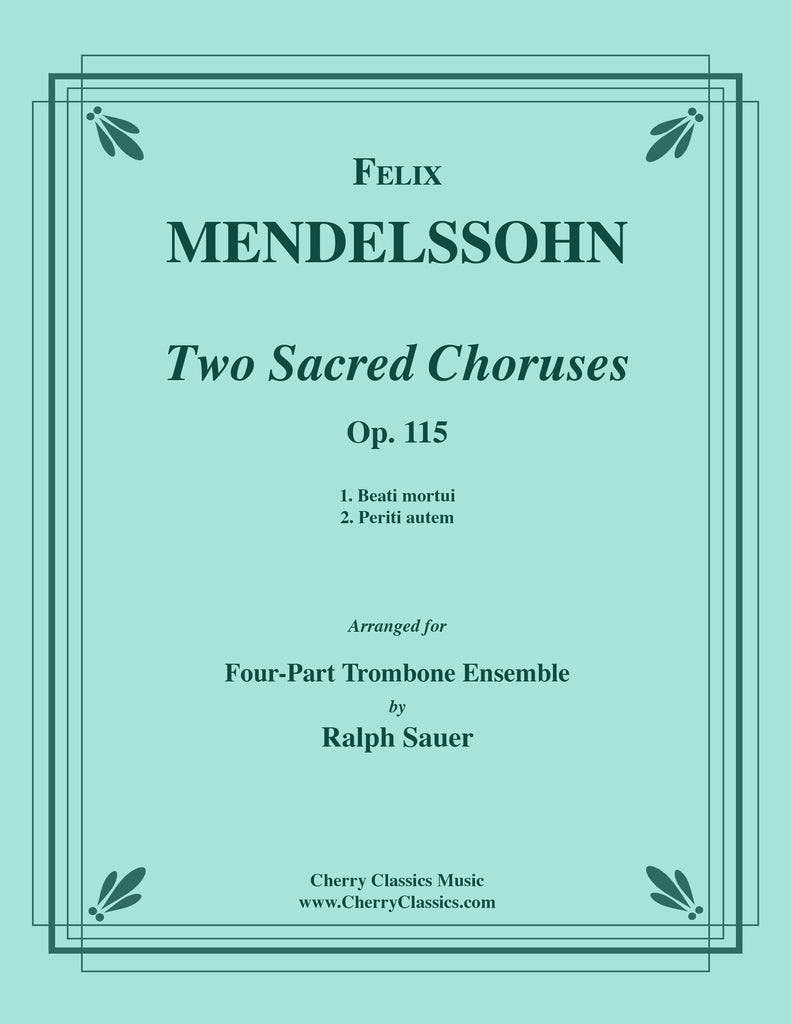 Mendelssohn - Two Sacred Choruses for Four Trombones Op. 115