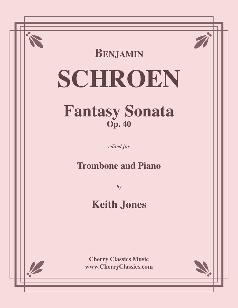 Schroen - Fantasy Sonata, Op. 40 for Trombone and Piano