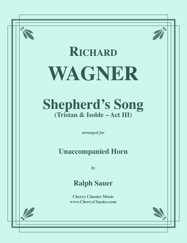 Wagner - Shepherd's Song from Tristan & Isolde for Unaccompanied Horn