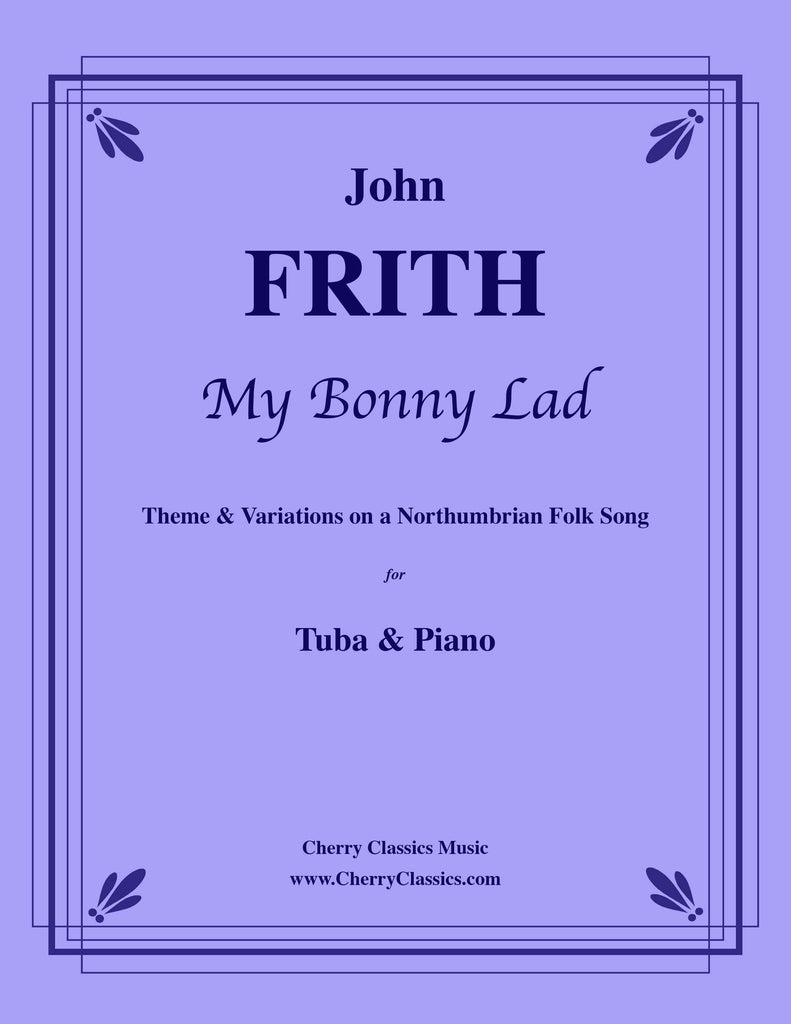 Frith - My Bonny Lad, Theme and Variations for Tuba and Piano