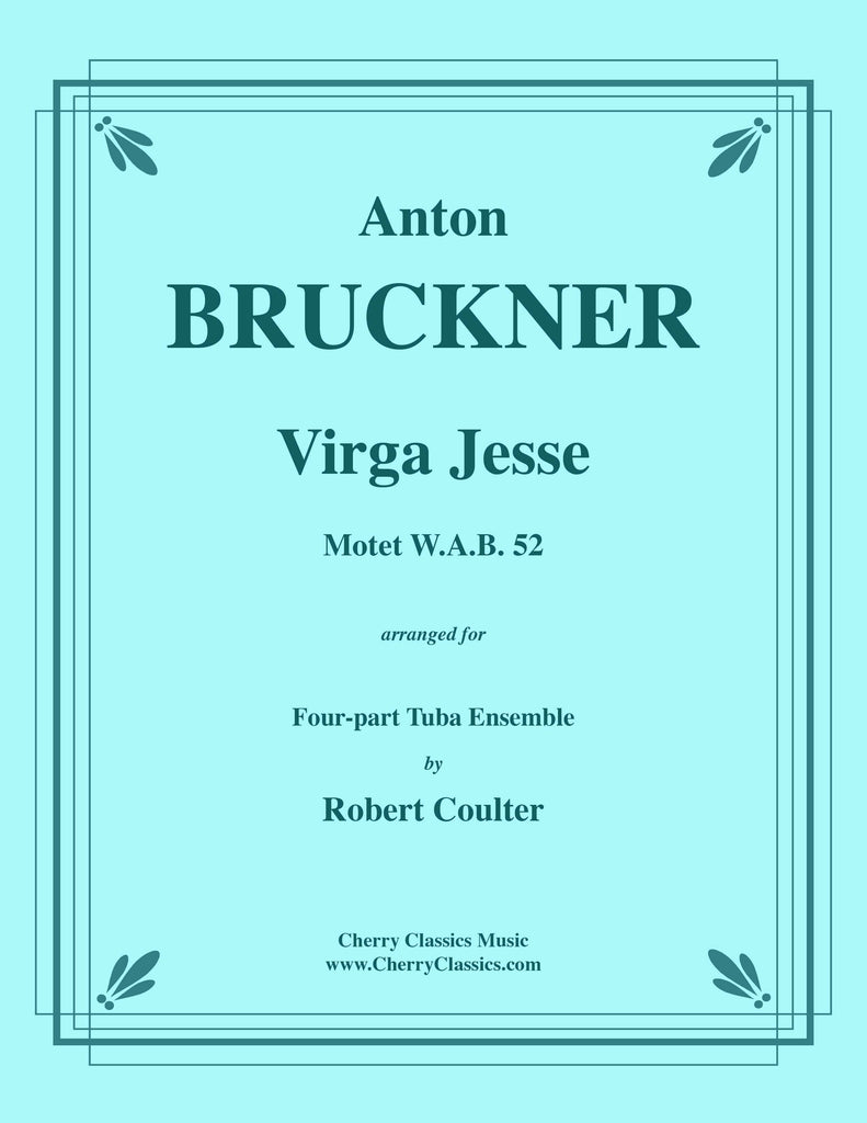 Bruckner - Virga Jesse, Motet for 4-part Tuba Ensemble