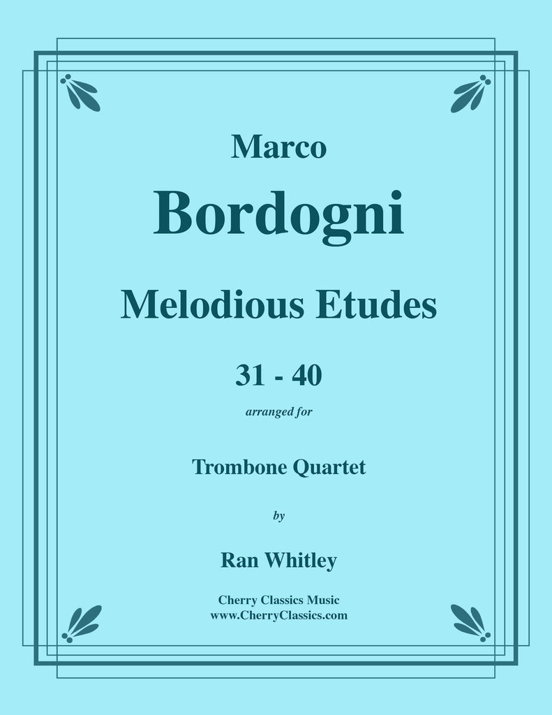 Bordogni - Melodious Etudes 31-40 for Trombone Quartet