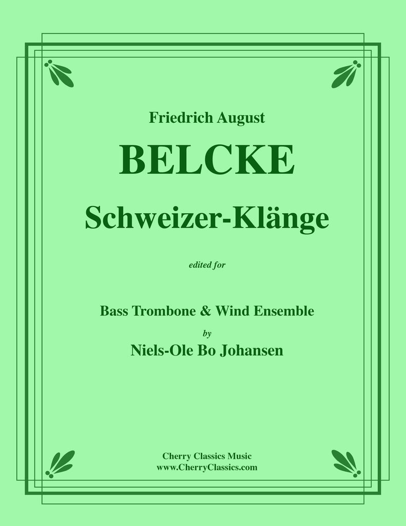Belcke - Schweizer-Klänge for Bass Trombone and Wind Ensemble