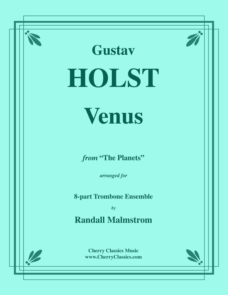 "Holst - Venus from ""The Planets"" for 8-part Trombone Ensemble"