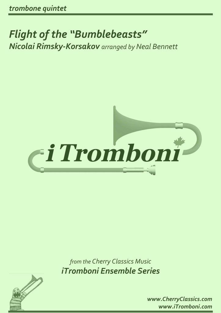 "Rimsky-Korsakov - Flight of the ""Bumblebeasts"" for Trombone Quintet by iTromboni - Cherry Classics Music"
