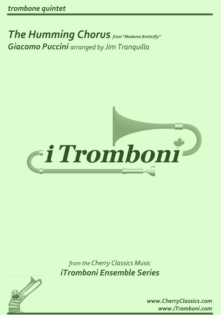 "Puccini - The Humming Chorus from ""Madama Butterfly"" for Trombone Quintet by iTromboni - Cherry Classics Music"