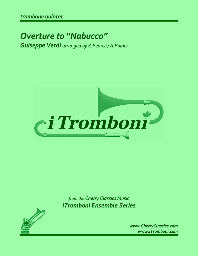 "Verdi - Overture to ""Nabucco"" for Trombone Quintet by iTromboni - Cherry Classics Music"