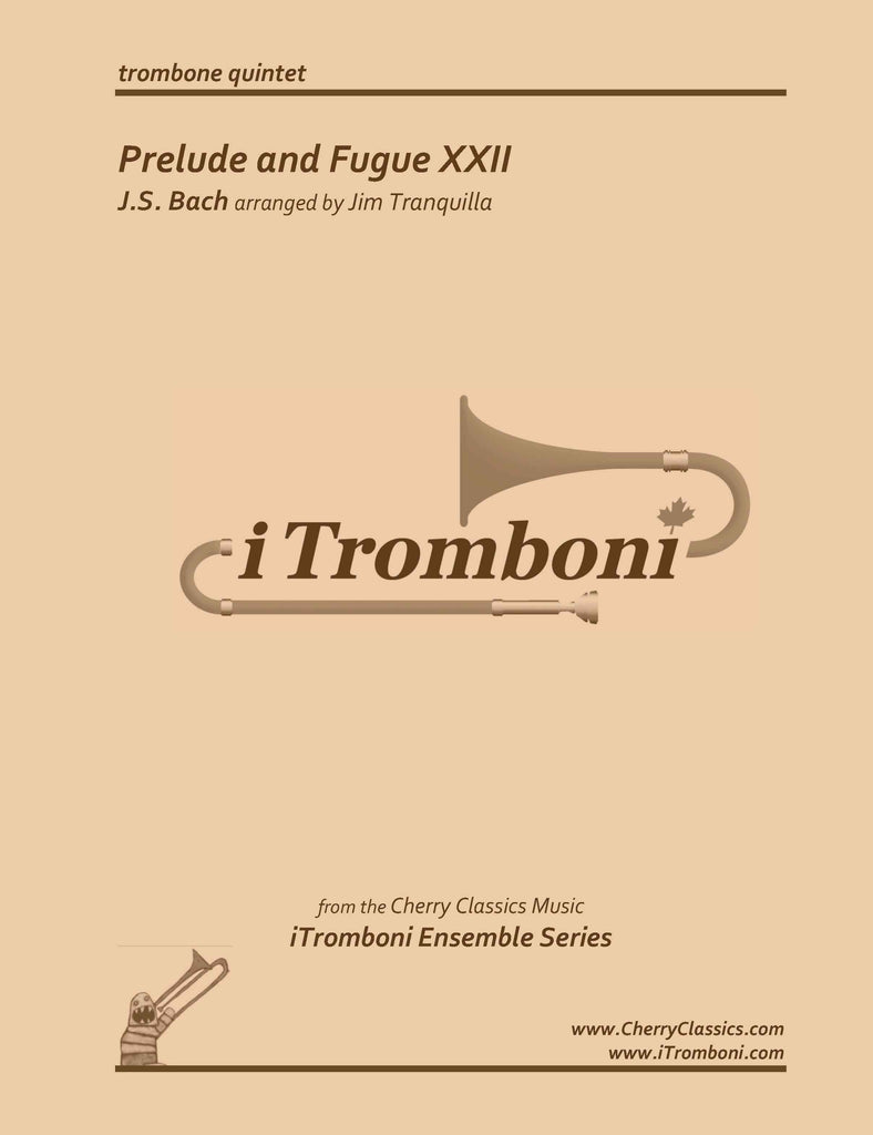Bach - Prelude and Fugue XXII from WTC Book I for Trombone Quintet by iTromboni - Cherry Classics Music
