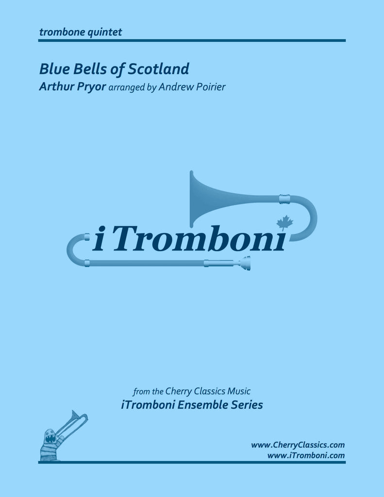 Pryor - Blue Bells of Scotland for Trombone Quintet by iTromboni