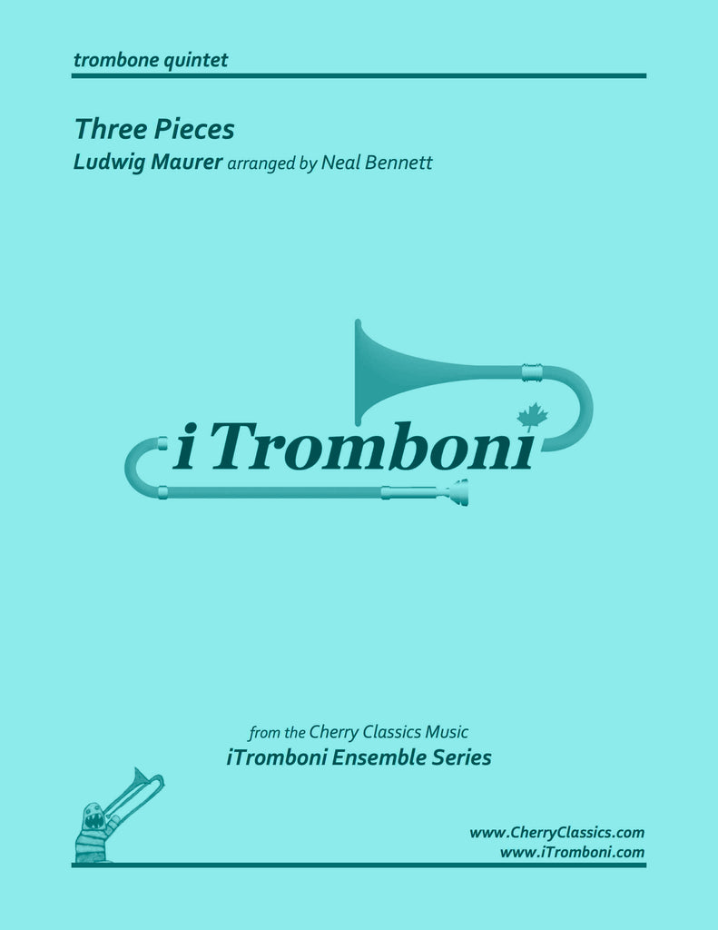 Maurer - Three Pieces for Trombone Quintet by iTromboni